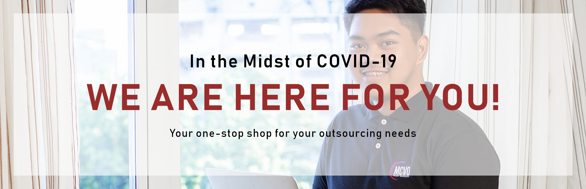 In the Midsr of COVID-19, we are here for you!